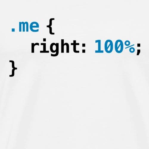 Funny geek - CSS Right 100%   Programmer Nerd Tech - Men's Premium T-Shirt