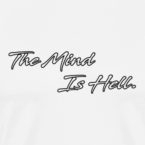 The Mind is Hell - Men's Premium T-Shirt