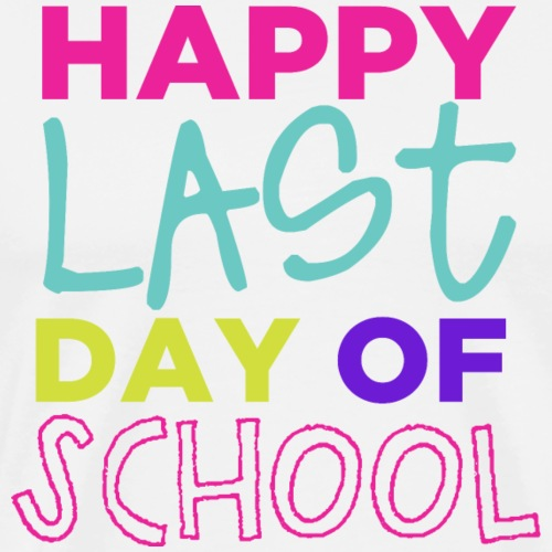 Happy Last Day of School Fun Teacher T-Shirts - Men's Premium T-Shirt