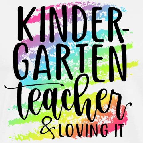 Kindergarten Teacher & Loving It Teacher T-Shirts - Men's Premium T-Shirt