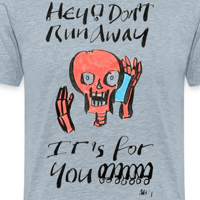 Hey Dont Run Away