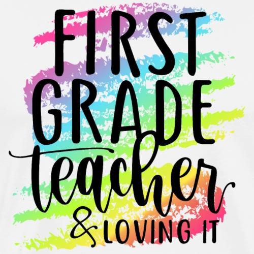 First Grade Teacher & Loving It Teacher T-Shirts - Men's Premium T-Shirt