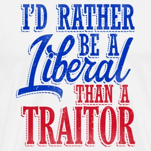 Rather Be A Liberal - Men's Premium T-Shirt
