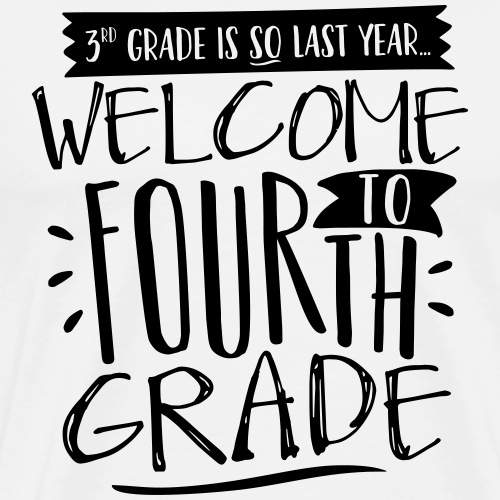 Welcome to Fourth Grade Funny Back to School Teach - Men's Premium T-Shirt