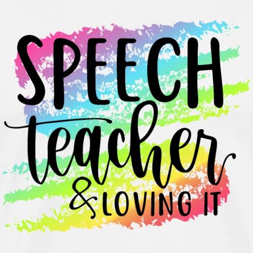 Speech Teacher & Loving It Teacher T-Shirts - Men's Premium T-Shirt