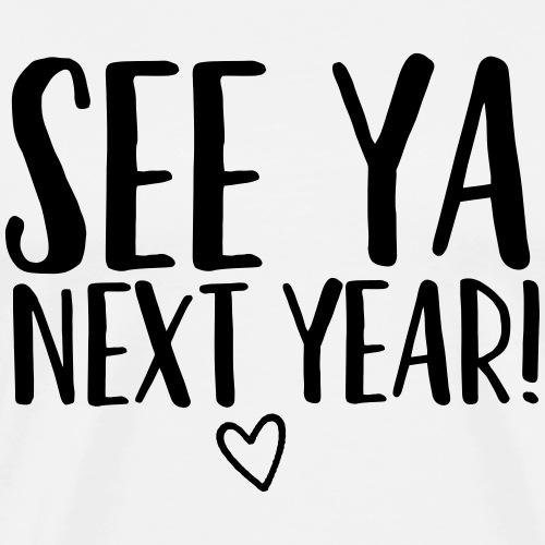 See Ya Next Year Teacher T-Shirt for Last Day - Men's Premium T-Shirt