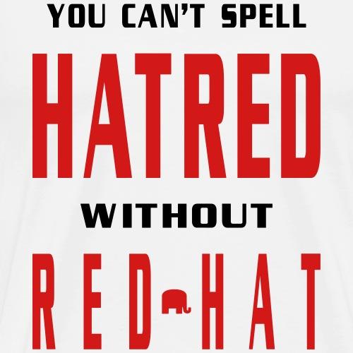 Red Hat Hatred - Men's Premium T-Shirt