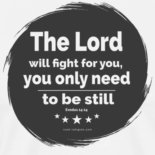 Exodus 14:14 - The Lord will fight for you