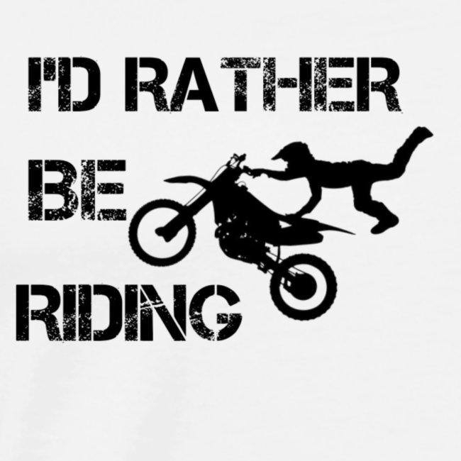 """I'D RATHER BE RIDING"" merchandise"