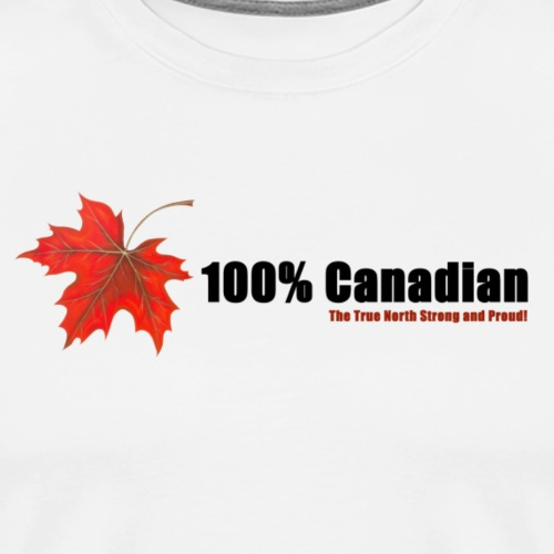 100% Canadian - Men's Premium T-Shirt