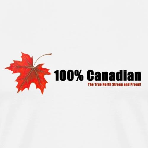 100% Canadian - Men's Premium T-Shirt