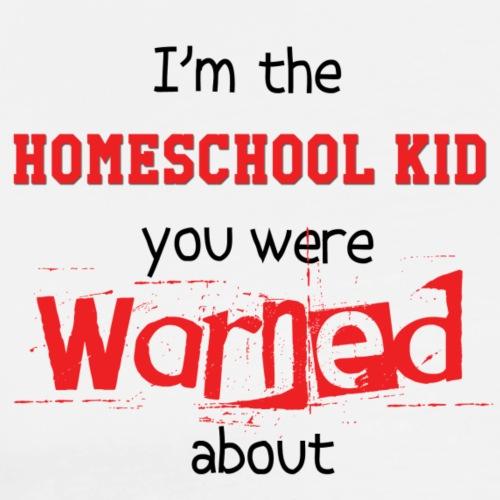 Homeschool Kid Warning - Men's Premium T-Shirt