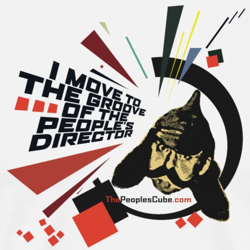 I move to the groove of the People s Director - Men's Premium T-Shirt