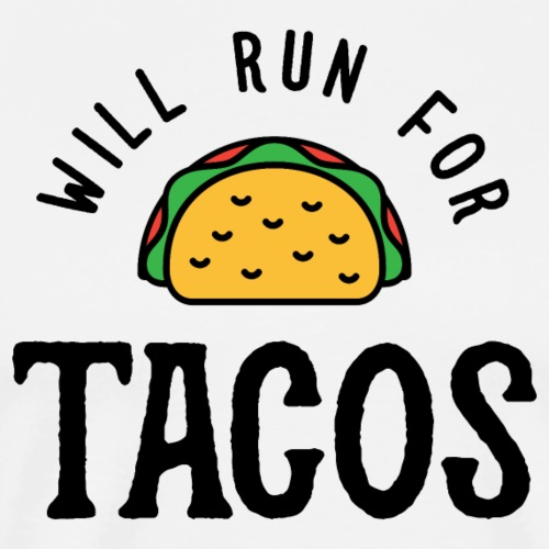 Will Run For Tacos v2 - Men's Premium T-Shirt
