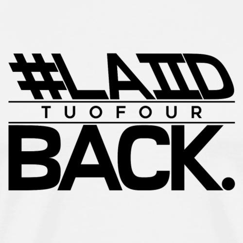 #LAIID BACK. - Men's Premium T-Shirt