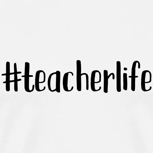 #teacherlife Teacher T-Shirts - Men's Premium T-Shirt