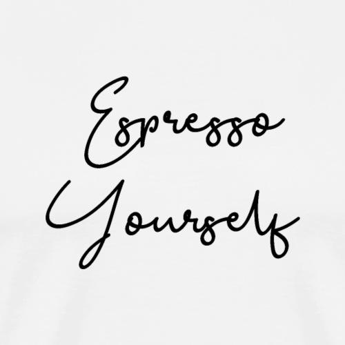 Espresso Yourself - Men's Premium T-Shirt