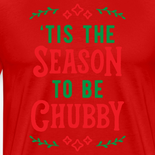 'Tis The Season To Be Chubby v2