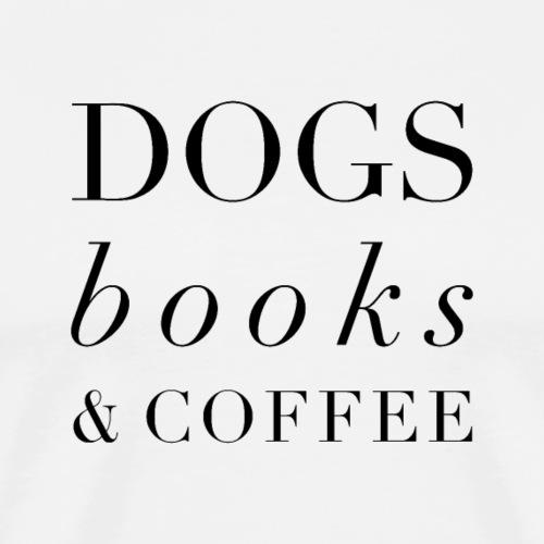 Dogs Books & Coffee - Men's Premium T-Shirt