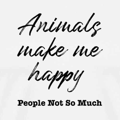 Animals Make Me Happy People Not So Much - Men's Premium T-Shirt