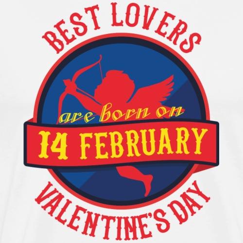 Best Lovers Are Born On Valentine's Day - Men's Premium T-Shirt