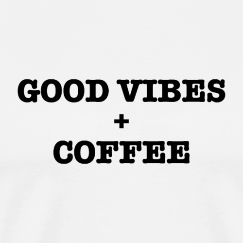 GOOD VIBES COFFEE - Men's Premium T-Shirt