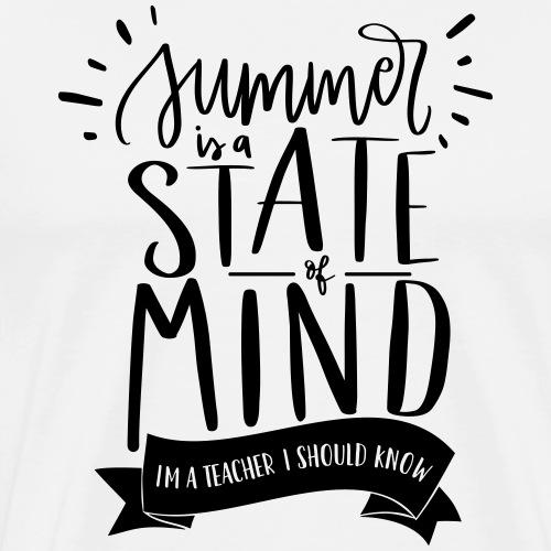 Summer is a State of Mind - Funny Teacher T-shirt - Men's Premium T-Shirt