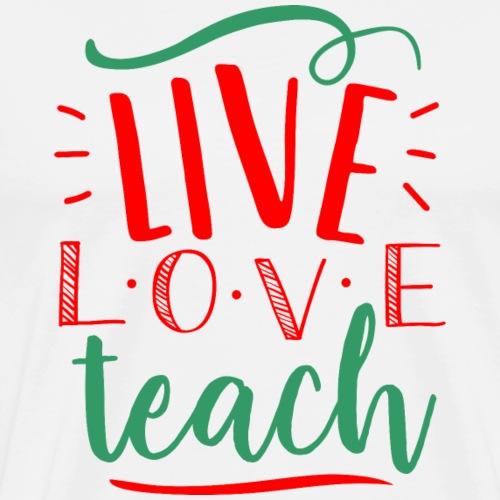 Live Love Teach Christmas Teacher T-Shirts - Men's Premium T-Shirt