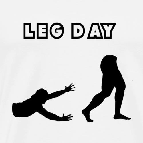 leg day - Men's Premium T-Shirt