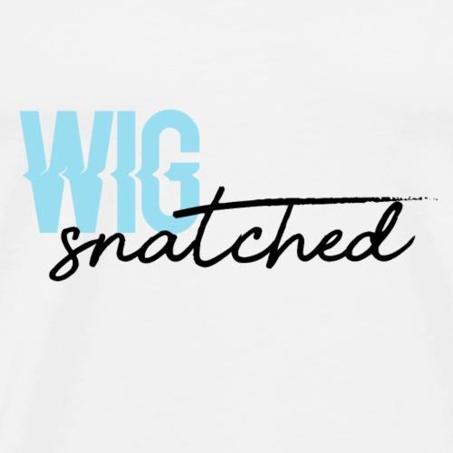 Wig Snatched - Men's Premium T-Shirt