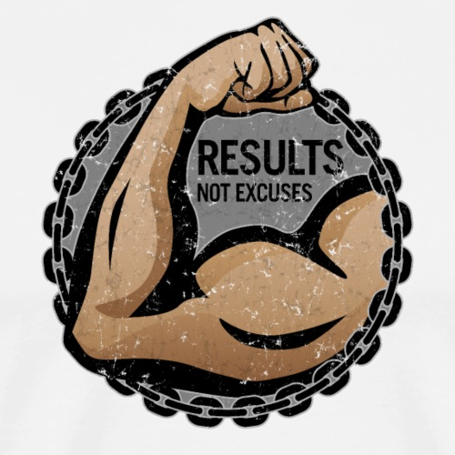 """Results, Not Excuses"" fitness logo - Men's Premium T-Shirt"