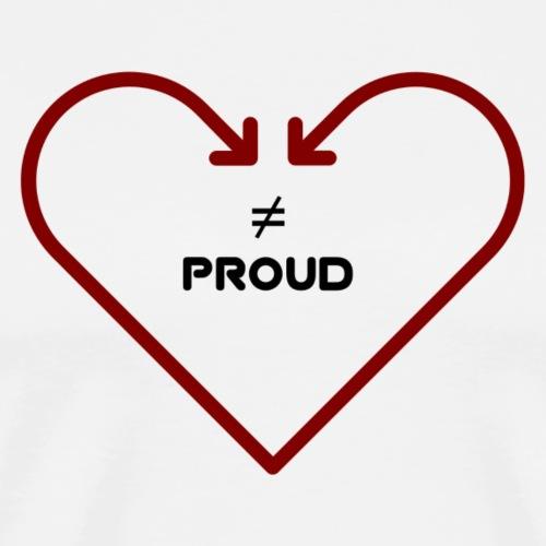 love isnt proud - Men's Premium T-Shirt
