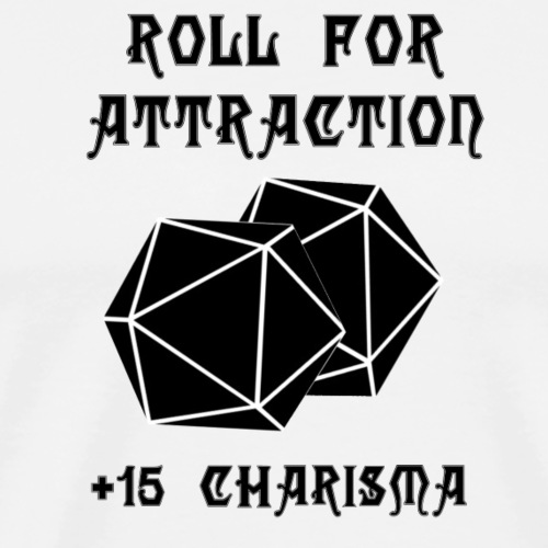 Roll for Attraction - Men's Premium T-Shirt
