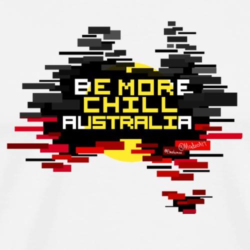 Be More Chill Australia - Men's Premium T-Shirt