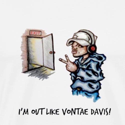 303597942 1029175619 I m out like Vontae Davis 1 - Men's Premium T-Shirt