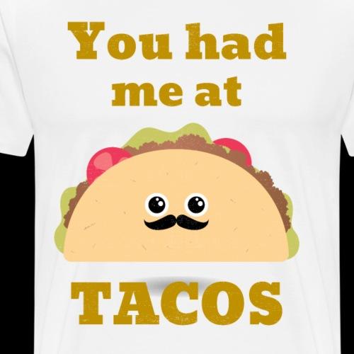 You had me at Tacos   Mustache Taco - Men's Premium T-Shirt