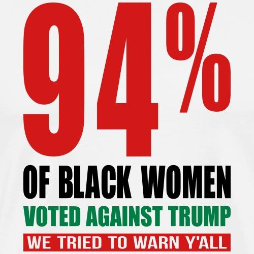 Black Women Voted Against Trump T-shirt - Men's Premium T-Shirt