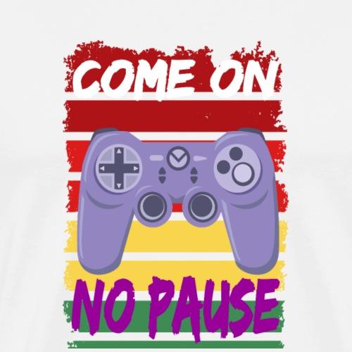 Come on, no pause - Men's Premium T-Shirt