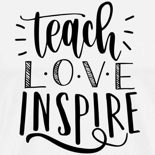 Teach Love Inspire Cute Teacher T-Shirts - Men's Premium T-Shirt