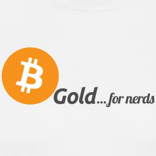 Bitcoin, gold for nerds. - Men's Premium T-Shirt