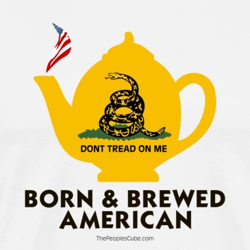 Tea Pot - Born & Brewed on light - Men's Premium T-Shirt