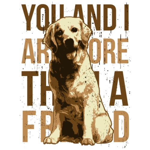 You and I are more then a friend - Dog - Men's Premium T-Shirt