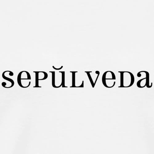 Sepulveda - Men's Premium T-Shirt