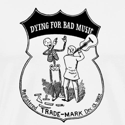 Dying For Bad Music - Men's Premium T-Shirt