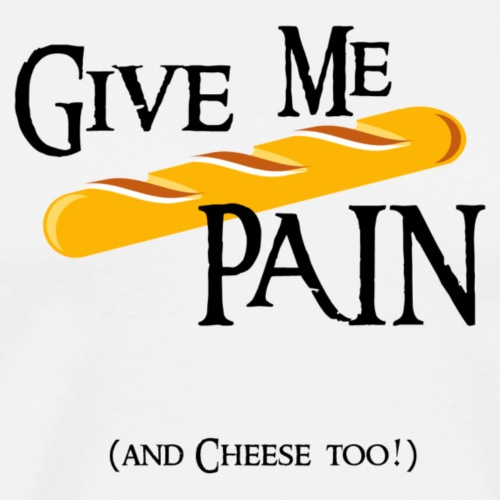 Give me PAIN - Black version - Men's Premium T-Shirt