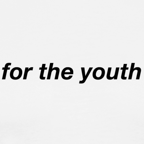 for the youth plain text - Men's Premium T-Shirt