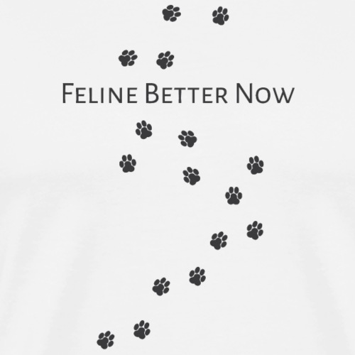 Feline Better Now - Men's Premium T-Shirt