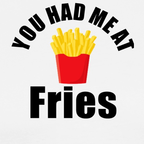 Cute unisex you had me at fries products - Men's Premium T-Shirt
