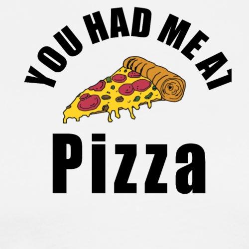 You had me at pizza - Men's Premium T-Shirt