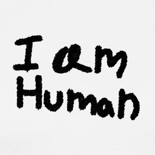 I am human - Men's Premium T-Shirt